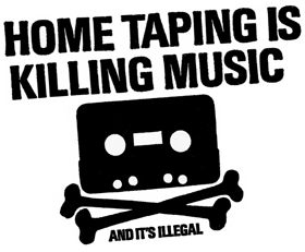Home Taping is Killing Music - and it's illegal